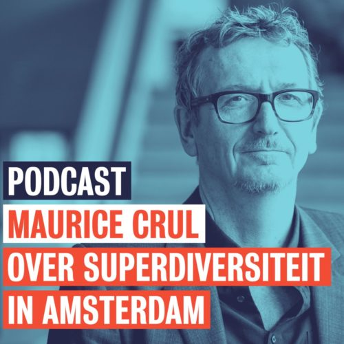 Podcast: Maurice Crul over superdiversiteit